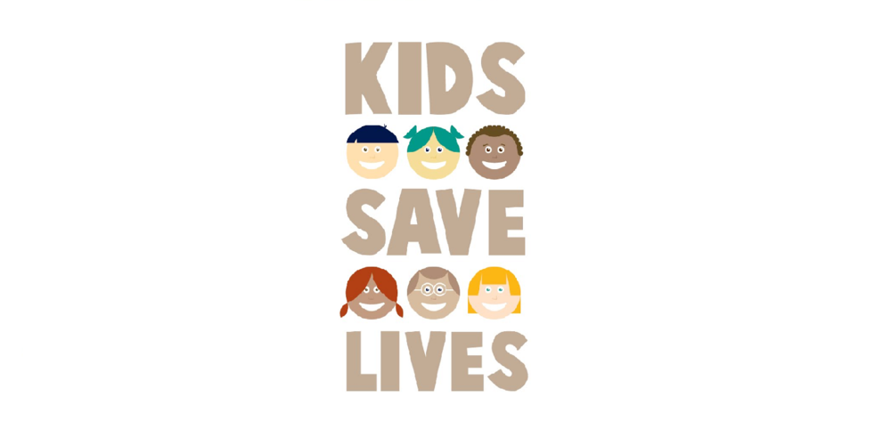 Kids save lives - Now endorsed by the WHO!